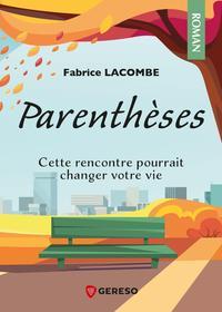 PARENTHESES - CETTE RENCONTRE POURRAIT CHANGER VOTRE VIE
