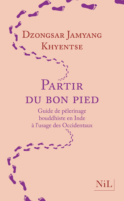 PARTIR DU BON PIED - GUIDE DE PELERINAGE BOUDDHISTE EN INDE A L'USAGE DES OCCIDENTAUX