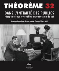 THEOREME N  32. DANS L'INTIMITE DES PUBLICS : RECEPTIONS AUDIOVISUELL ES ET PRODUCTION DE SOI