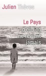 LE PAYS D'OU L'ON NE REVIENT JAMAIS