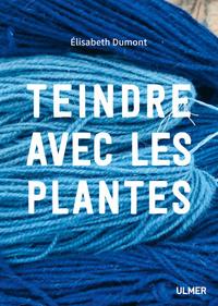 TEINDRE AVEC LES PLANTES