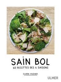 SAIN BOL - 60 RECETTES DES 4 SAISONS