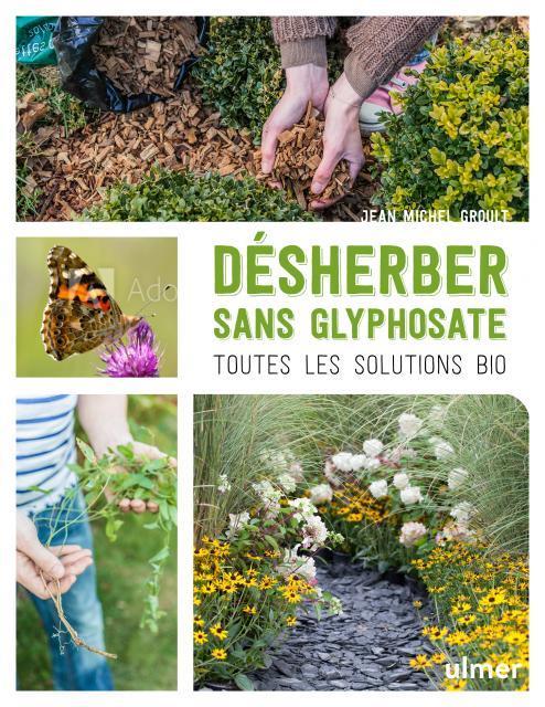 DESHERBER SANS GLYPHOSATE - TOUTES LES SOLUTIONS BIO