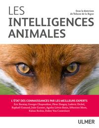 LES INTELLIGENCES ANIMALES - L'ETAT DES CONNAISSANCE PAR LES MEILLEURS EXPERTS