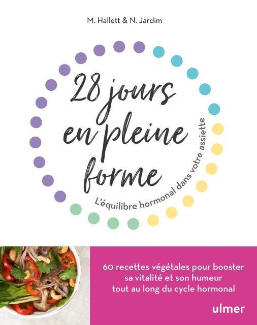 28 JOURS EN PLEINE FORME - L'EQUILIBRE HORMONAL DANS VOTRE ASSIETTE