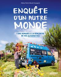 ENQUETE D'UN AUTRE MONDE - 6 ANS NOMADES A LA RENCONTRE DE VIES ALTERNATIVES