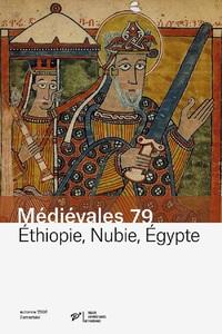 ETHIOPIE, NUBIE, EGYPTE - POUVOIRS CHRETIENS ET MUSULMANS (XIE-XVE SIECLE)