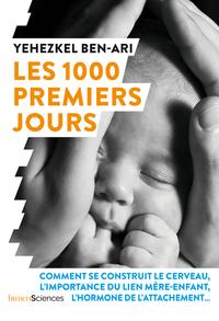 LES 1000 PREMIERS JOURS - COMMENT PREPARER LA SANTE DE L'ENFANT