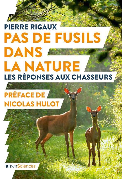 PAS DE FUSILS DANS LA NATURE - LES REPONSES AUX CHASSEURS