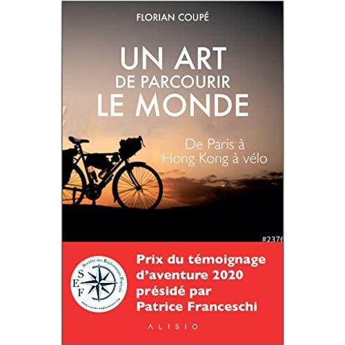 UN ART DE PARCOURIR LE MONDE (PRIX DU TEMOIGNAGE D'AVENTURE 2020)