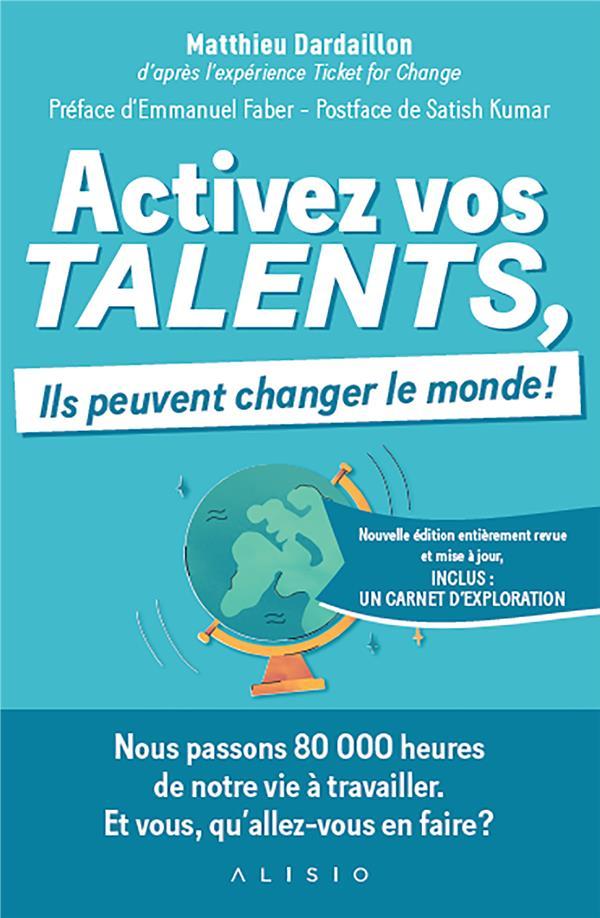ACTIVEZ VOS TALENTS, ILS PEUVENT CHANGER LE MONDE ! NOUVELLE EDITION
