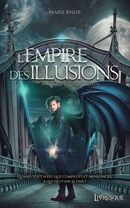 L'EMPIRE DES ILLUSIONS, TOME 1 - L'INVASION CELESTE