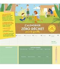 CALENDRIER ZERO DECHET POUR LA FAMILLE 2020-2021 - 16 MOIS : SEPTEMBRE 2020 / DECEMBRE 2021