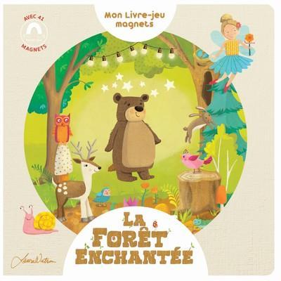 LA FORET ENCHANTEE - MON LIVRE-JEU MAGNETS