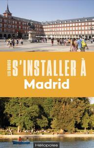 S'INSTALLER A MADRID