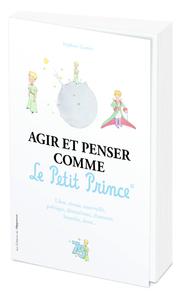 AGIR ET PENSER COMME LE PETIT PRINCE - EDITION OFFICIELLE DES 75 ANS