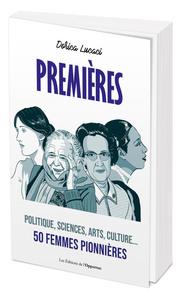 PREMIERES - POLITIQUE, SCIENCES, ARTS, CULTURE... 50 FEMMES PIONNIERES