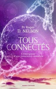 TOUS CONNECTES - L'EMERGENCE D'UNE CONSCIENCE MONDIALE