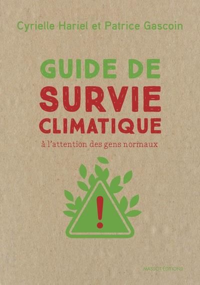 GUIDE DE SURVIE CLIMATIQUE - A L'ATTENTION DES GENS NORMAUX