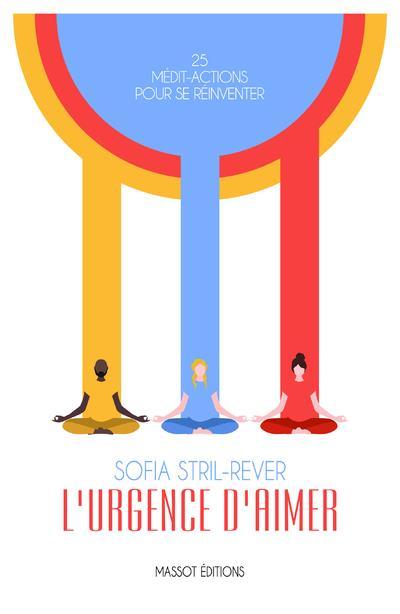 L'URGENCE D'AIMER - 25 MEDIT-ACTIONS POUR SE REINVENTER