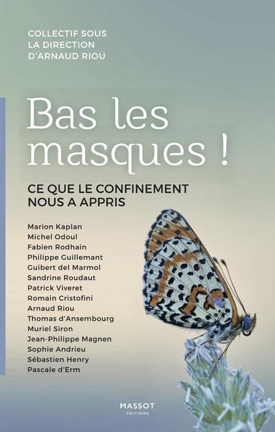 BAS LES MASQUES ! - CE QUE LE CONFINEMENT NOUS A APPRIS