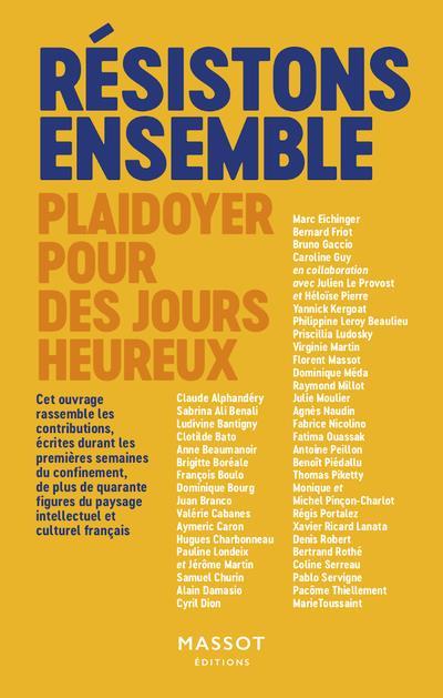RESISTONS ENSEMBLE - PLAIDOYER POUR DES JOURS HEUREUX