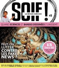SOIF DE CONNAISSANCES - TOME 2 -  PEUT-ON LUTTER CONTRE LES FAKE NEWS ?