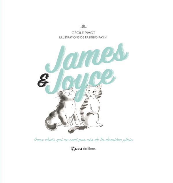 JAMES & JOYCE DEUX CHATS QUI NE SONT PAS NES DE LA DERNIERE PLUIE