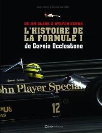 DE JIM CLARK A AYRTON SENNA - LA F1 DE BERNIE ECCLESTONE