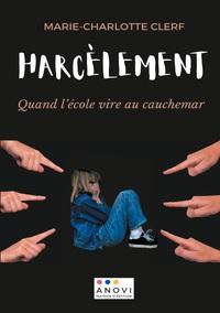 HARCELEMENT - QUAND L'ECOLE VIRE AU CAUCHEMAR