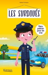 LES SURDOUES - LES SURDOUES - THEO, POLICIER POUR DE VRAI - LES SURDOUES - THEO, 13 ANS, POLICIER
