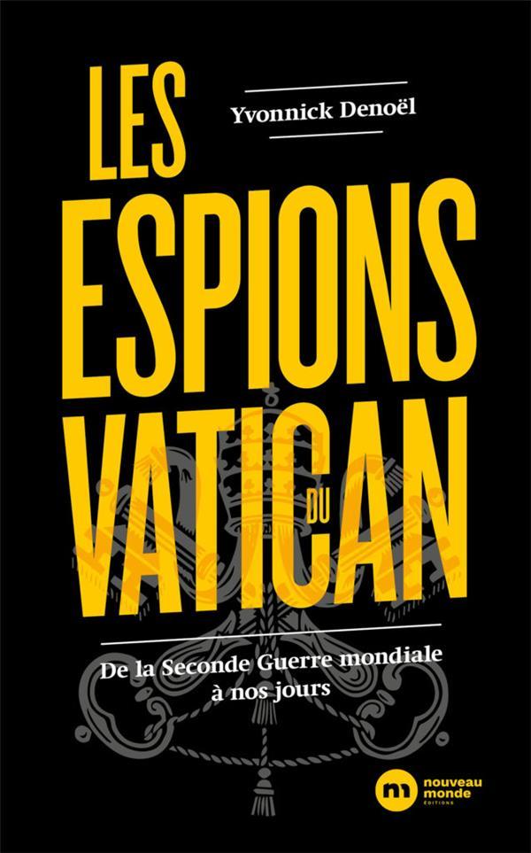 Les espions du vatican - de la seconde guerre mondiale a nos jours