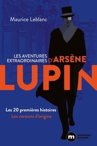 LES AVENTURES EXTRAORDINAIRES D'ARSENE LUPIN - LES 20 PREMIERES HISTOIRES