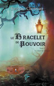 LE BRACELET DE POUVOIR - T01 - LE BRACELET DE POUVOIR - LE CHANT DE DRACALS