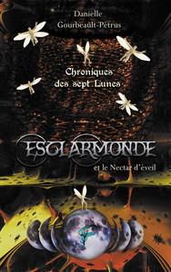 CHRONIQUES DES SEPT LUNES - T02 - ESCLARMONDE - LE NECTAR D'EVEIL