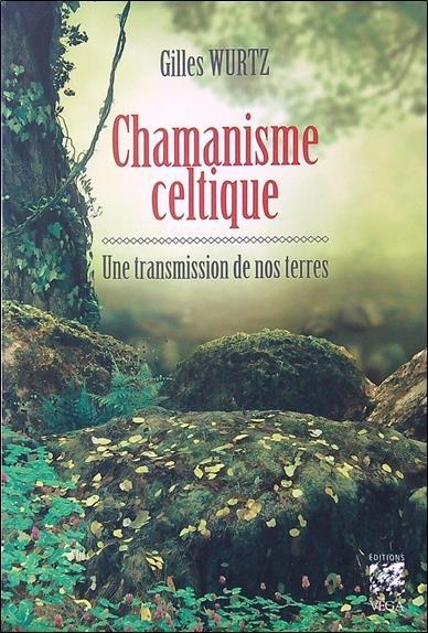 CHAMANISME CELTIQUE - UNE TRANSMISSION DE NOS TERRES