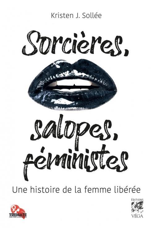 SORCIERES, SALOPES,FEMINISTES