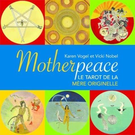 MOTHERPEACE - LE TAROT DE LA MERE ORIGINELLE