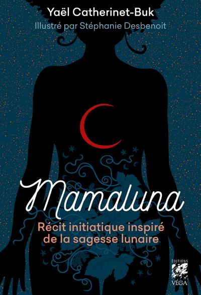 MAMALUNA - RECIT INITIATIQUE INSPIRE DE LA SAGESSE LUNAIRE