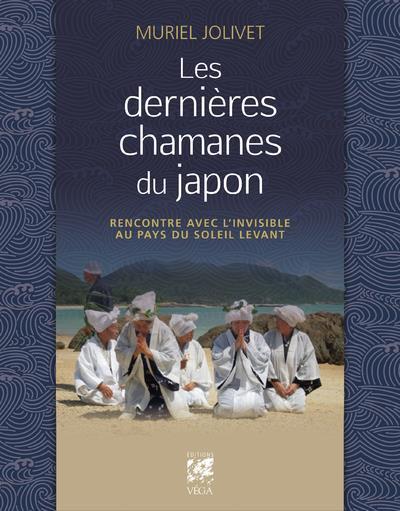 LES DERNIERES CHAMANES DU JAPON - RENCONTRE AVEC L'INVISIBLE AU PAYS DU SOLEIL LEVANT