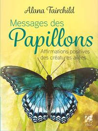 ORACLE MESSAGES DES PAPILLONS - AFFIRMATIONS POSITIVES DES CREATURES AILEES