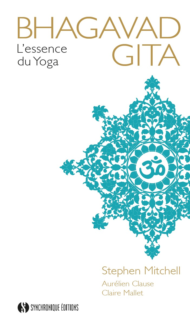 BHAGAVAD GITA - L'ESSENCE DU YOGA