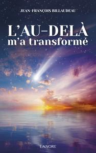 L'AU-DELA M'A TRANSFORME