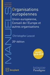 ORGANISATIONS EUROPEENNES - UNION EUROPEENNE, CONSEIL DE L'EUROPE ET AUTRES ORGANISATIONS