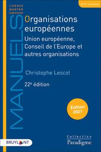 ORGANISATIONS EUROPEENNES UNION EUROPEENNE, CONSEIL DE L'EUROPE ET AUTRES ORGANISATIONS