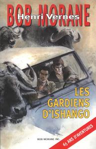 BOB MORANE LES GARDIENS D'ISHANGO