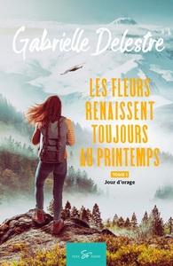 LES FLEURS RENAISSENT TOUJOURS AU PRINTEMPS - TOME 1 - JOUR D'ORAGE