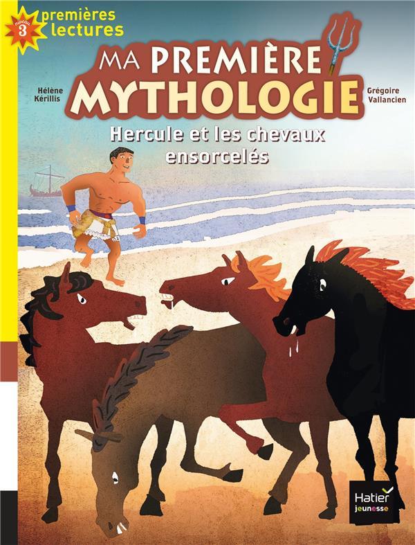MA PREMIERE MYTHOLOGIE - T09 - MA PREMIERE MYTHOLOGIE - HERCULE ET LES CHEVAUX ENSORCELES CP/CE1 6/7