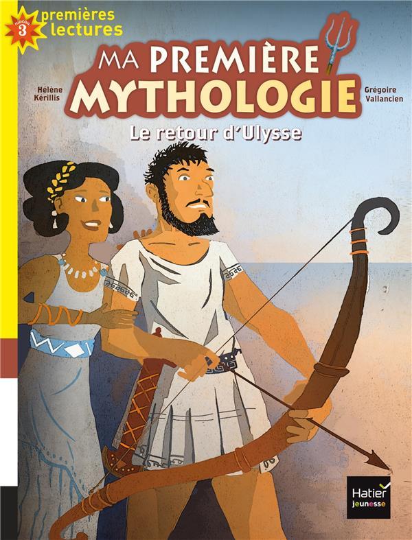 MA PREMIERE MYTHOLOGIE - T07 - MA PREMIERE MYTHOLOGIE - LE RETOUR D'ULYSSE CP/CE1 6/7 ANS