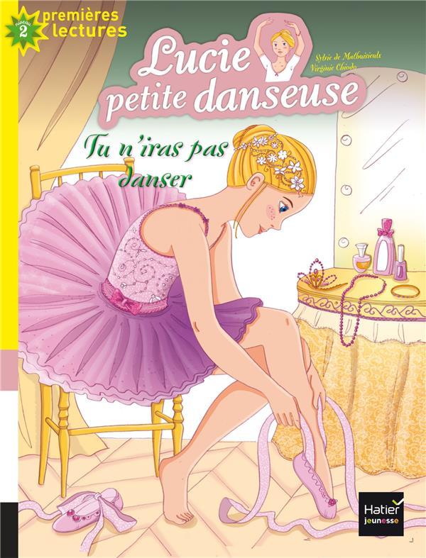 Lucie petite danseuse - t02 - lucie petite danseuse - tu n'iras pas danser cp/ce1 6/7 ans